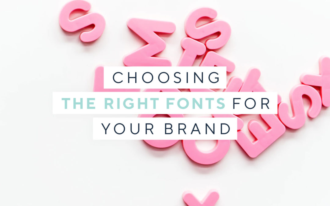 Choosing the right fonts for your brand